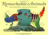 Remarkable Animals  1,000 Amazing Amalgamations