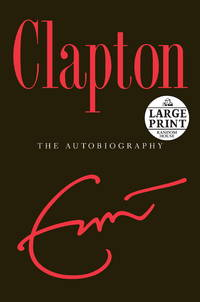 image of Clapton: The Autobiography (Random House Large Print (Cloth/Paper))