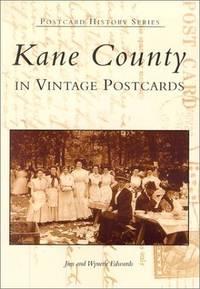 Kane County: In Vintage Postcards