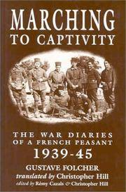 MARCHING TO CAPTIVITY: The War Diaries of a French Peasant 1939-45 by Gustave Folcher - Hardcover - 2003-01 - from Ergodebooks (SKU: SONG1857531663)