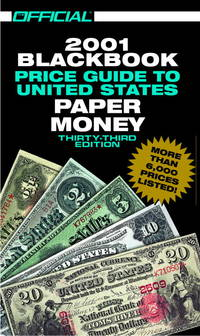 The Official 2001 Blackbook Price Guide to United States Paper Money, 33rd Edition (Official Blackbook Price Guide to U.S. Paper Money)