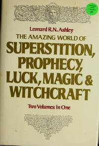 The Amazing World Of Superstition, Prophecy, Luck, Magic & Witchcraft  Two Volumes in One