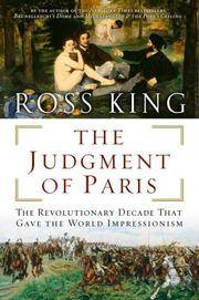 The Judgment of Paris  The Revolutionary Decade That Gave the World  Impressionism