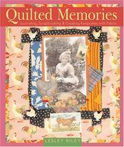QUILTED MEMORIES. Journaling, Scrapbooking & Creating Keepsakes With Fabric.