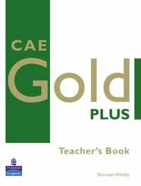Cae Gold Plus Teacher's Resource Book by  Norman Whitby - Paperback - 2008 - from Revaluation Books (SKU: __1405848669)
