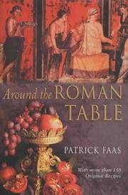 Around the Roman Table by  Patrick Faas - First Edition - 2003 - from Compass Books and Biblio.co.uk