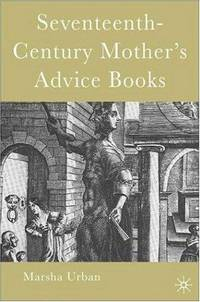 Seventeenth-Century Mother's Advice Books