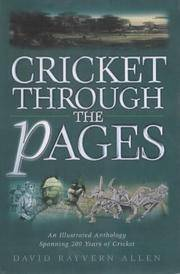 Cricket Through the Pages - an Illustrated Anthology Spanning 200 Years of Cricket