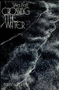 image of Crossing the water: Transitional poems Plath, Sylvia