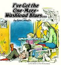 I've Got the One-More-Washload Blues : A For Better or for Worse Book