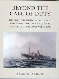 Beyond the Call of Duty: The Loss of British Commonwealth Mercantile and Service Women at Sea During the Second World War