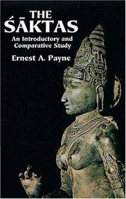 SAKTAS: AN INTRODUCTORY AND COMPARATIVE STUDY by ERNEST A. PAYNE