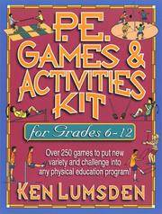 P.E. Games & Activities Kit for Grades 6-12: Over 250 Games to Put New Variety a