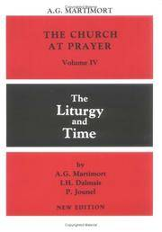 The Liturgy and Time (The Church at Prayer: An Introduction to the Liturgy, Volume IV) by A. G. Martimort [Editor]; I. H. Dalmais [Editor]; P. Jounel [Editor]; - Paperback - 1985-01-01 - from Fullerstone Books and Biblio.com