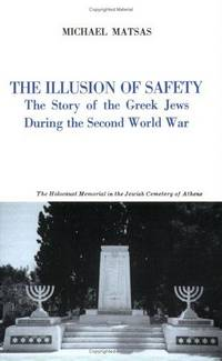 The Illusion of Safety: The Story of the Greek Jews During the Second World War
