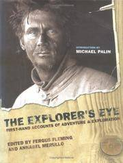 The Explorer's Eye: First-Hand Accounts of Adventure and Exploration by  Michael Palin (Introduction)  Annabel Merullo (Editor) - Hardcover - 2005-10-20 - from Ergodebooks (SKU: DADAX1585677663)