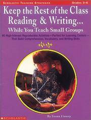 Keep the Rest of the Class Reading & Writing... While You Teach Small Groups (Grades 3-6)