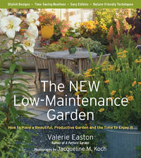 The New Low-Maintenance Garden: How to Have a Beautiful, Productive Garden and the Time to Enjoy It by  Valerie Easton - Paperback - from Paper Tiger Books (SKU: 51WN100003NB_ns)