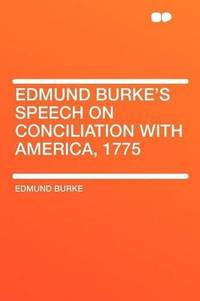 image of Edmund Burke's Speech on Conciliation With America, 1775
