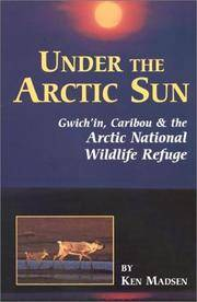 Under the Arctic Sun: Gwich'in, Caribou, and the Arctic National Wildlife Refuge