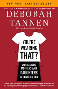 image of You're Wearing That?: Understanding Mothers and Daughters in Conversation