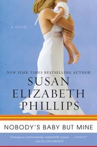Nobody's Baby But Mine: A Novel (Chicago Stars) by  Susan Elizabeth Phillips - Paperback - from Mega Buzz Inc and Biblio.com