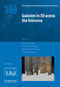 Galaxies in 3D across the Universe (IAU S309) (Proceedings of the International Astronomical...