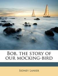 image of Bob, the story of our mocking-bird