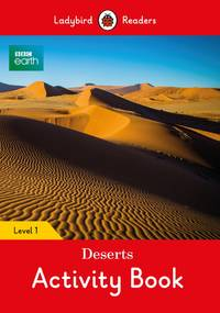 BBC Earth: Deserts Activity Book: Level 1 (Ladybird Readers)