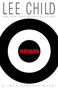 Persuader (Jack Reacher, No. 7) by  Lee Child - Hardcover - from Cloud 9 Books and Biblio.com