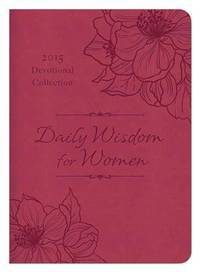 Daily Wisdom for Women 2015 Devotional Collection: (None)