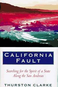 CALIFORNIA FAULT: SEARCHING FOR THE SPIRIT OF A STATE ALONG THE SAN ANDREAS