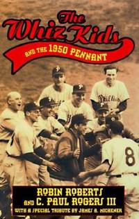 The Whiz Kids And the 1950 Pennant (Baseball In America).  (SIGNED BY BOTH AUTHORS)