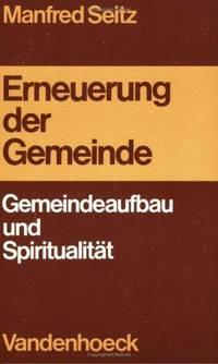 Erneuerung Der Gemeinde: Gemeindeaufbau Und Spiritualitat