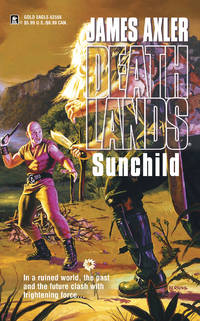 SUNCHILD BOOK 57 IN THE DEATHLANDS SAGA