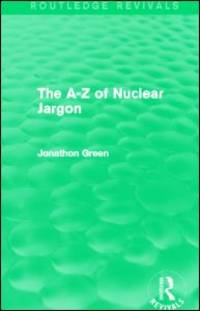 The A - Z of Nuclear Jargon