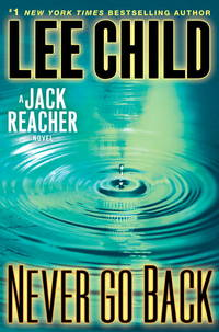 Never Go Back: A Jack Reacher Novel - Used Books