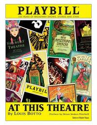 At This Theatre: 100 Years of Broadway Shows, Stories and Stars