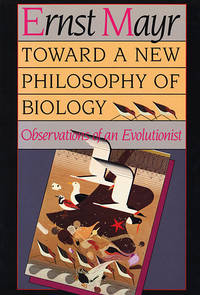 Toward a New Philosophy of Biology: Observations of an Evolutionist.