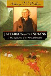 Jefferson and the Indians. The Tragic Fate of the First Americans