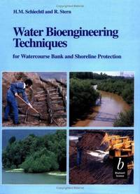 Water Bioengineering Techniques: for Watercourse Bank and Shoreline Protection