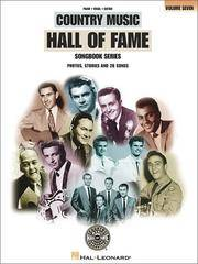 COUNTRY MUSIC HALL OF FAME Songbook Series, Volume 7: Photos, Stories and 28 Songs. Piano, Vocal,...