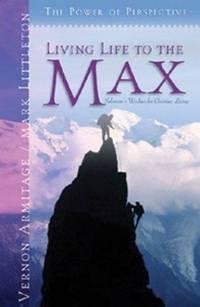 Living Life to the Max: Solomon's Wisdom for Christian Living