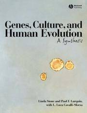 Genes, Culture, and Human Evolution: A Synthesis by Linda Stone; Paul F. Lurquin; L. Luca Cavalli-Sforza - 2007