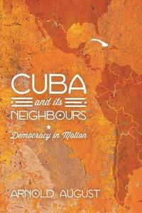 Cuba and It's Neighbours: Democracy in Action