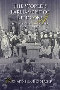 WORLD PARLIAMENT OF RELIGIONS: The East/West Encounter, Chicago 1893 (35% discount)
