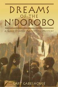 Dreams of the N'Dorobo: A Gabe Turpin Adventure-Mystery