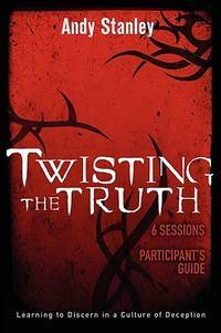 image of Twisting the Truth Participant's Guide: Learning to Discern in a Culture of Deception