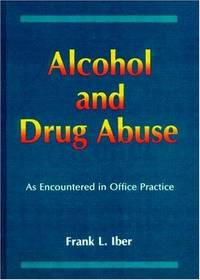 Alcohol and Drug Abuse as Encountered in Office Practice