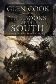"""The Books of the South.  Tales of  the Black Company.  Contains """"Shadow Games"""", """"Dreams of Steel"""", """"The Silver Spike"""""""